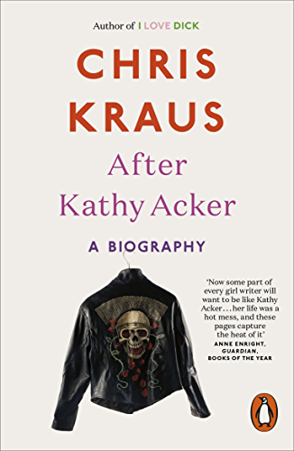 After Kathy Acker: A Biography (English Edition)