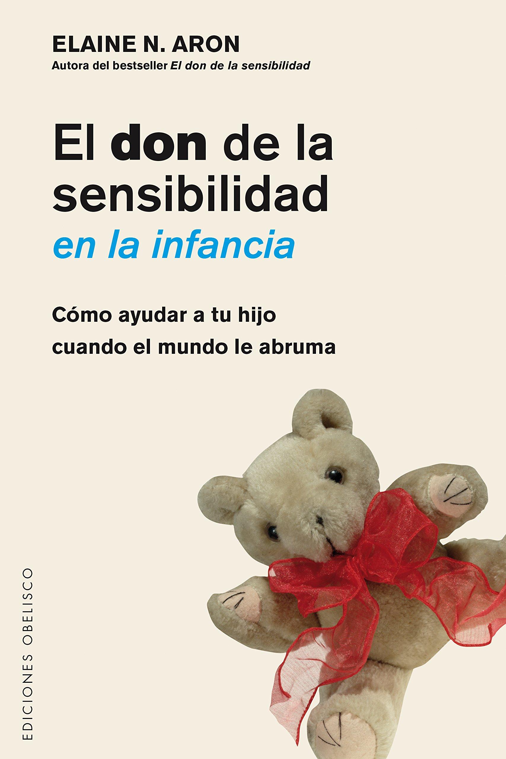 Don De La Sensibilidad En La Infancia, El Psicología: Amazon.es: ELAINE  ARON, ANTONIO CUTANDA MORANT: Libros