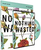 Nothing Wasted Study Guide with DVD: God Uses the