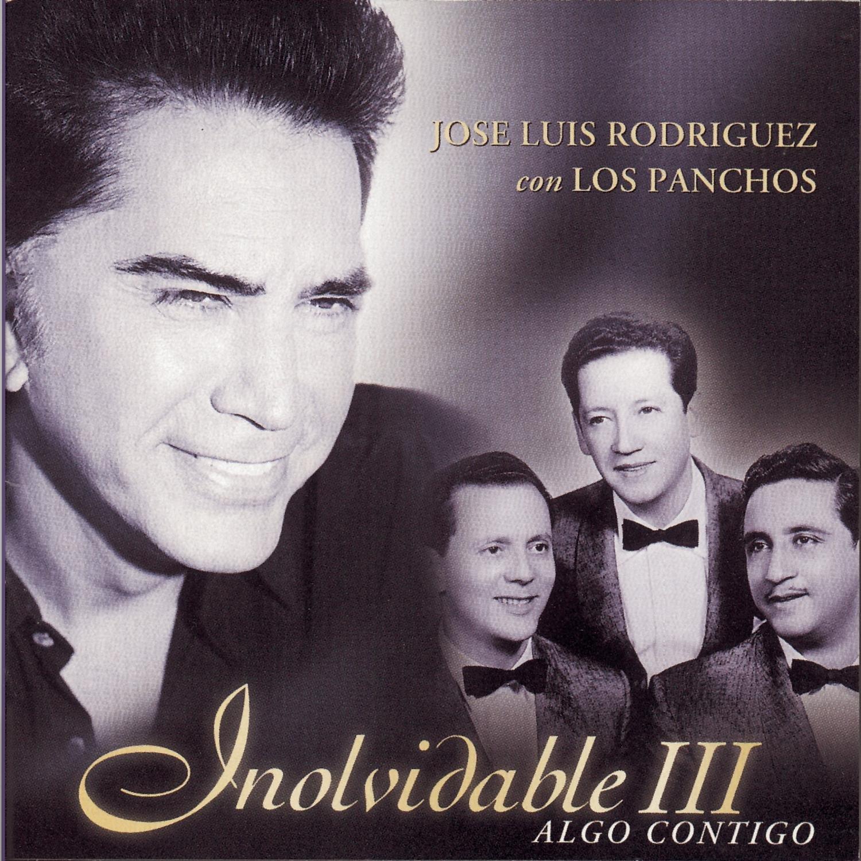 José Luis Rodríguez con Los Panchos - Inolvidable III - Algo Contigo by Sony U.S. Latin