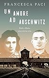Un amore ad Auschwitz: Edek e Mala: una storia vera