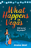 What Happens In Vegas: A fabulously fun, escapist summer read (Girls' Weekend Away)
