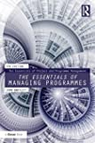 The Essentials of Managing Programmes (The Essentials of Project and Programme Management)