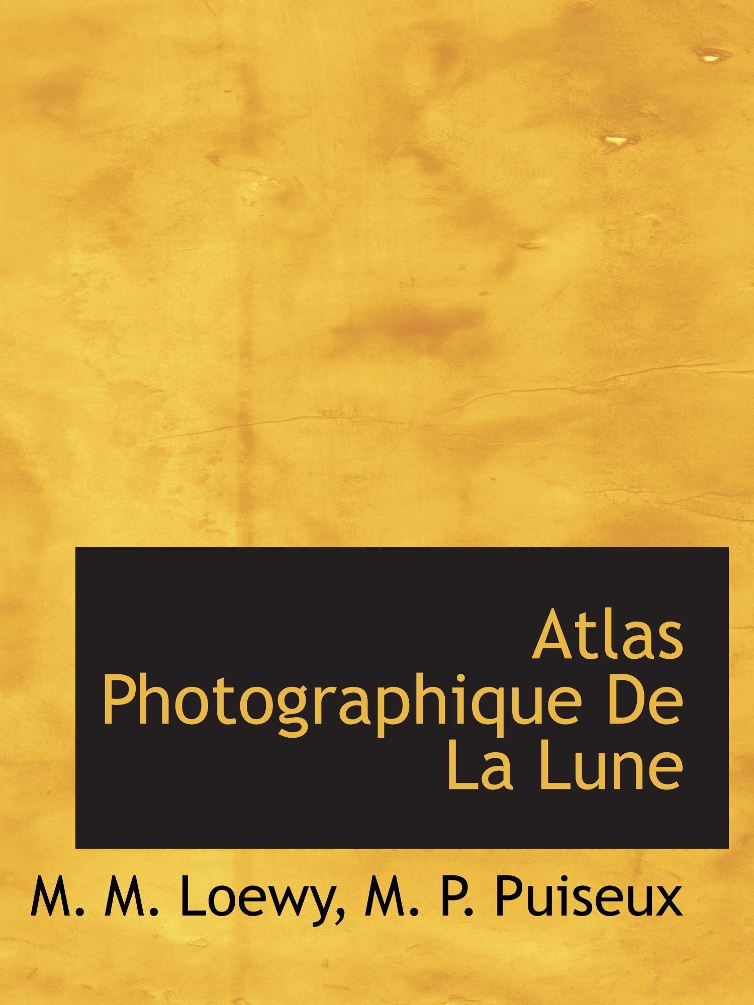 Read Online Atlas Photographique De La Lune (French Edition) PDF