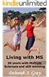 Living with MS: 30 years with Multiple Sclerosis and still winning