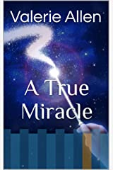 A True Miracle Kindle Edition