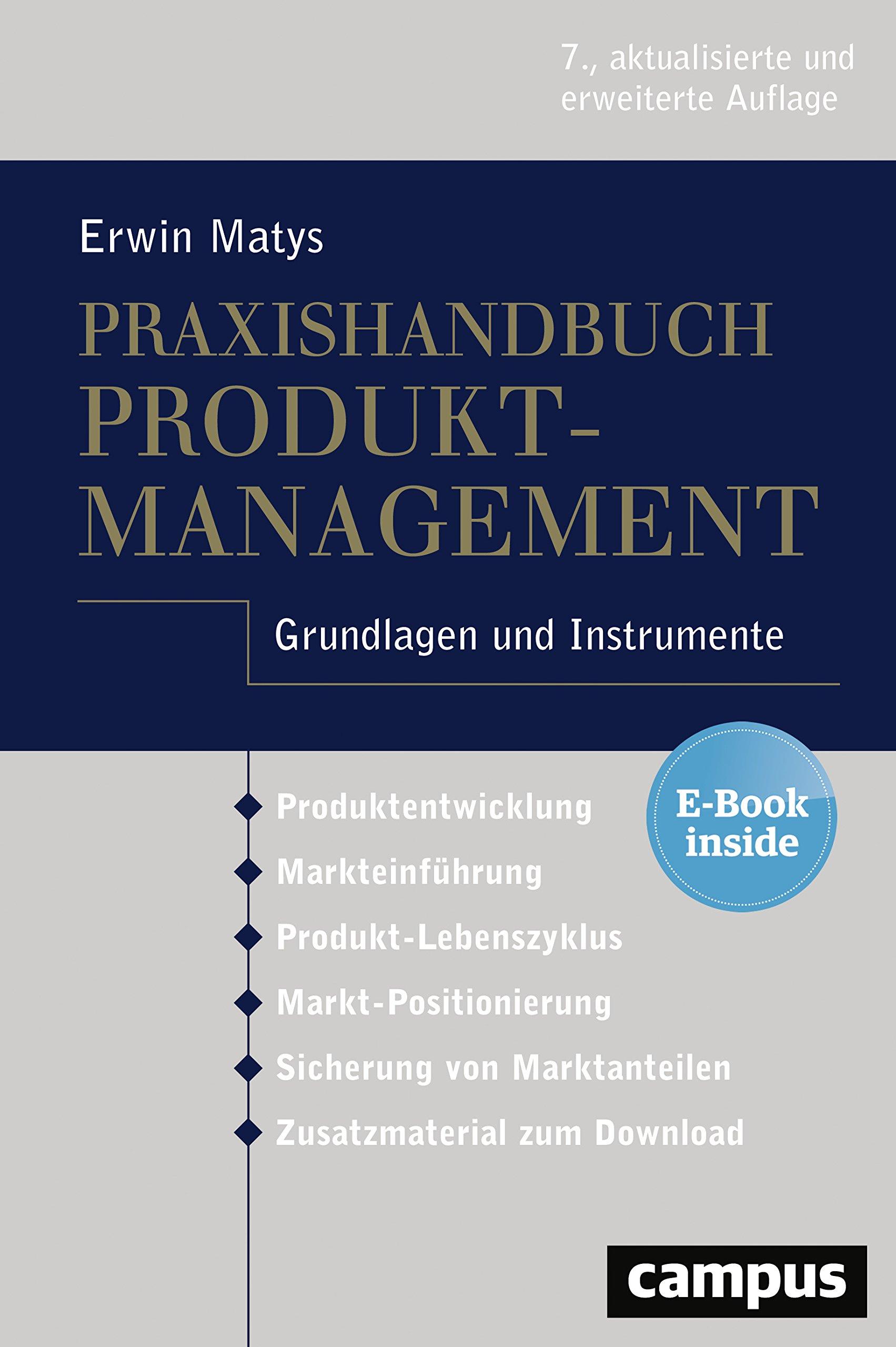 Praxishandbuch Produktmanagement: Grundlagen und Instrumente, plus E-Book inside (ePub, mobi oder pdf) Gebundenes Buch – 8. März 2018 Erwin Matys Campus Verlag 3593508567 Absatz / Marketing