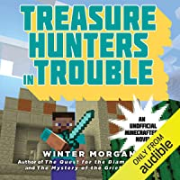 Treasure Hunters in Trouble: An Unofficial Gamer's Adventure, Book 4