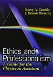 Ethics and Professionalism: A Guide for the Physician Assistant