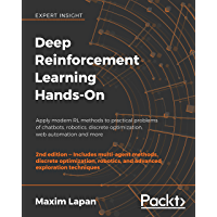 Deep Reinforcement Learning Hands-On - Second Edition: Apply modern RL methods to practical problems of chatbots, robotics, discrete optimisation, web automation and more (English Edition)