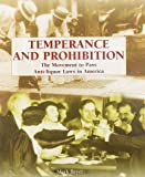 Temperance and Prohibition: The Movement to Pass Anti-Liquor Laws in America