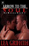 Arrow to the Soul (No Mercy Book 2)