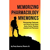 Memorizing Pharmacology Mnemonics: Pharmacology Flashcards and Fill-Ins For the Future Nurse, Doctor, Physician Assistant and Pharmacist