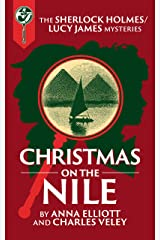 Christmas on the Nile: A Sherlock Holmes and Lucy James Mystery Kindle Edition