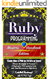 Ruby: Programming, Master's Handbook: A TRUE Beginner's Guide! Problem Solving, Code, Data Science,  Data Structures & Algorithms (Code like a PRO in 24 ... perl, ajax, swift, python) (English Edition)