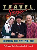 Following the Reformation Trail in Germany and Switzerland - Part 2