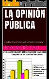 LA OPINIÓN PÚBLICA: COLECCIÓN RESÚMENES UNIVERSITARIOS Nº 21