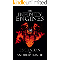 Eschaton (The Infinity Engines Book 3)