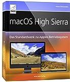 macOS High Sierra - Standardwerk: Für Einsteiger und Umsteiger; umfassend und praxisnah für iMac, MacBook, Mac mini; alles über Spotlight, Time ... auf dem Mac, Datenübernahme von Windows, etc.