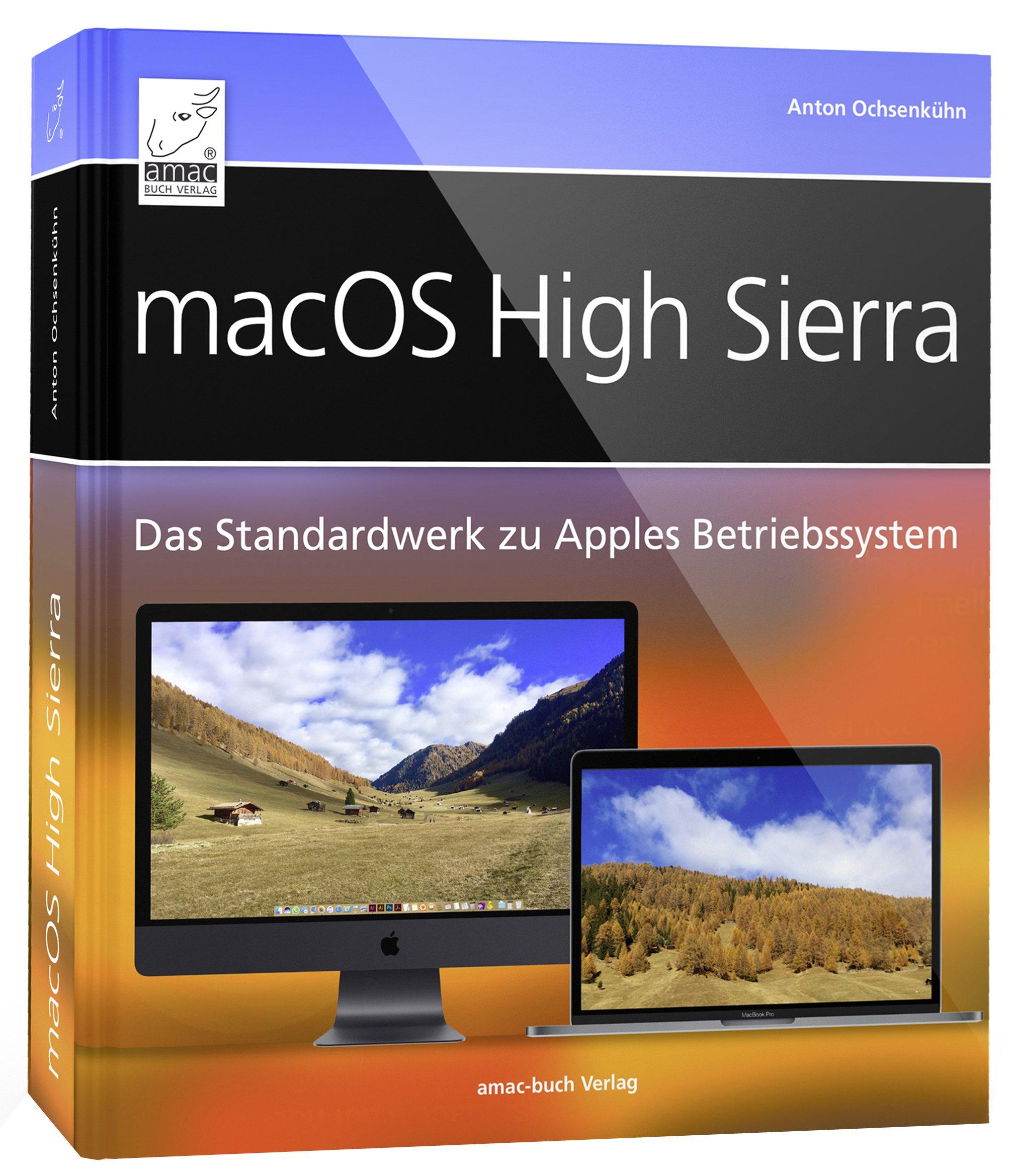 macos-high-sierra-standardwerk-fr-einsteiger-und-umsteiger-umfassend-und-praxisnah-fr-imac-macbook-mac-mini-alles-ber-spotlight-time-auf-dem-mac-datenbernahme-von-windows-etc