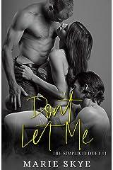 Don't Let Me (Simplicit Duet Book 1) Kindle Edition