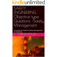 SAFETY ENGINEERING   Objective type Questions -Safety Management: Occupational Health & Safety  Management in Industries