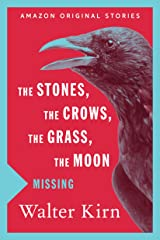The Stones, the Crows, the Grass, the Moon (Missing collection) Kindle Edition