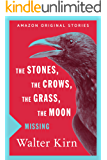 The Stones, the Crows, the Grass, the Moon (Missing collection)