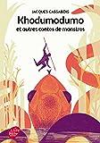 Khodumodumo et autres contes de monstres (Livre de Poche Jeunesse)