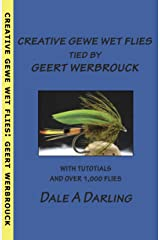 Creative GEWE Wet Flies tied by GEERT WERBROUCK: A Creative Fly Tying Solution Book Kindle Edition