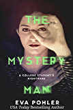 The Mystery Man: A College Student's Nightmare