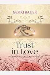 Trust in Love: Persimmon Hollow Legacy Novella 1 Kindle Edition