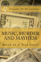 MUSIC, MURDER AND MAYHEM - A True Story! Kindle Edition