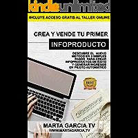 Crea y vende tu primer Infoproducto: Descubre el nuevo método en 3 simples pasos para crear infoproductos de exito y generar ingresos en piloto automático