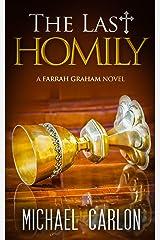 The Last Homily (Farrah Graham Book 2) Kindle Edition