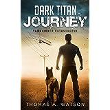 Dark Titan Journey: Sanctioned Catastrophe: A Post Apocalyptic EMP Survival Thriller (Book 1)