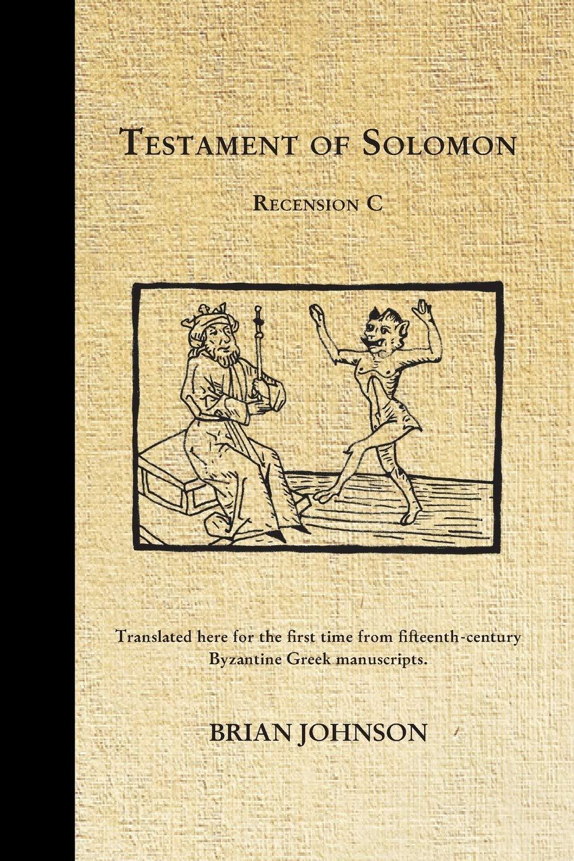 Amazon.com: The Testament of Solomon: Recension C (9781907881947): Johnson,  Brian, Aldarnay, S.: Books
