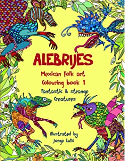 Alebrijes Mexican Folk Art Colouring Book
