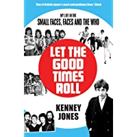 Let The Good Times Roll: My Life in Small Faces, Faces and The Who