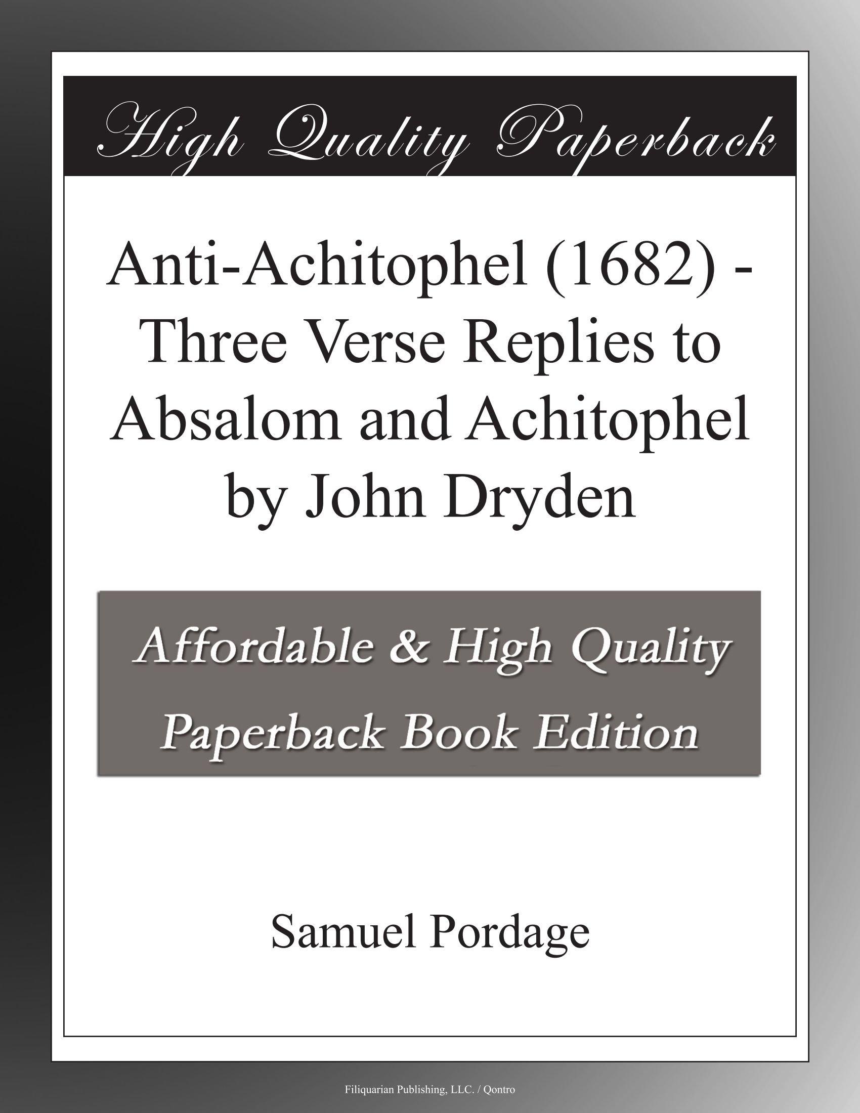 Anti-Achitophel () by Samuel Pordage and Elkanah Settle - Free Ebook