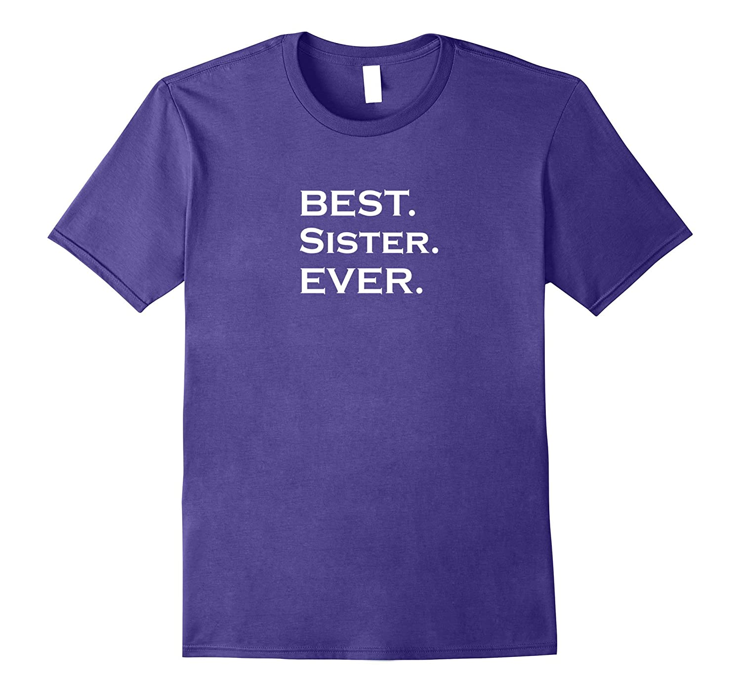 BEST. Sister. EVER. T-shirt Love My Sister-CL