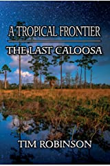 A Tropical Frontier: The Last Caloosa Kindle Edition