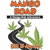 Mango Road: A Mango Bob Adventure