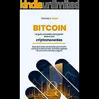 BITCOIN: La guía completa para ganar dinero con criptomonedas Descubra todos los secretos para invertir, comprar e…