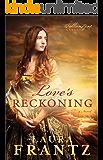 Love's Reckoning (The Ballantyne Legacy Book #1): A Novel