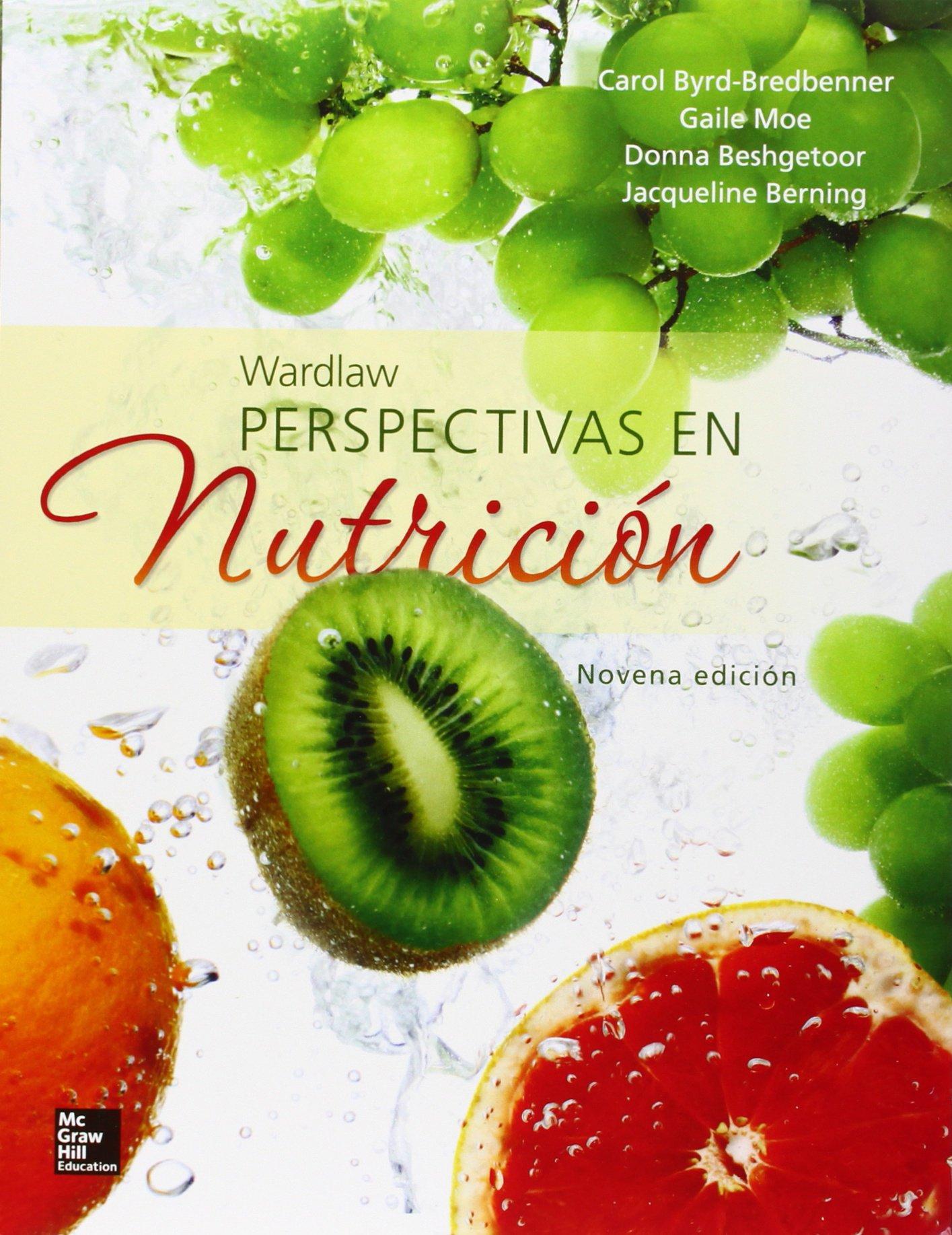 WARDLAW. PERSPECTIVAS EN NUTRICION: Amazon.es: Carol Byrd-Bredbenner, Gaile Moe, Jacqueline Berning, Donna Beshgetoor: Libros