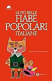 Le più belle fiabe popolari italiane (eNewton Classici)