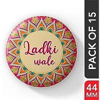 LASTWAVE Ladkiwale Wedding Badges for Ladki Wale D-25 (44mm, Pack of 15)