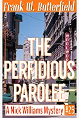 The Perfidious Parolee (A Nick Williams Mystery Book 25) Kindle Edition