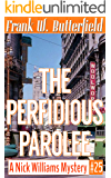 The Perfidious Parolee (A Nick Williams Mystery Book 25) (English Edition)